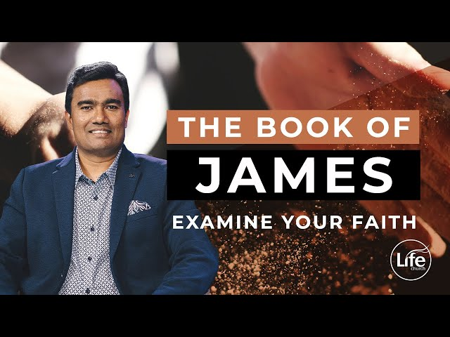 James Part 5 - Examine Your Faith | Rev Paul Jeyachandran
