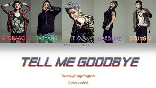 Скачать BIGBANG TELL ME GOODBYE Rom Kan Eng Color Coded Lyrics
