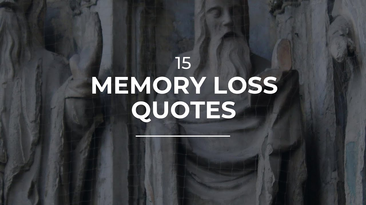 memory loss quotes most popular quotes quotes for pictures