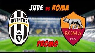 Juventus VS Roma PROMO
