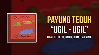 Payung Teduh Ugil ugil feat Titi Citra Natlia Ghita Tia Vini