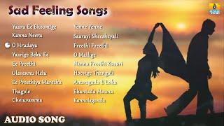 Sad Feeling Songs   Kannada Love Sad Songs   Audio Jukebox