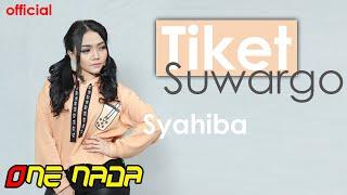 Download TIKET SUWARGO - Syahiba Saufa | OFFICIAL ONE NADA