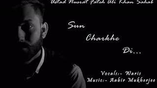 Sun Charkhe di ( COVER ) | Waris | Abhishek RoyStudio | A.R. STUDIO | Music :- Aabir Mukherjee