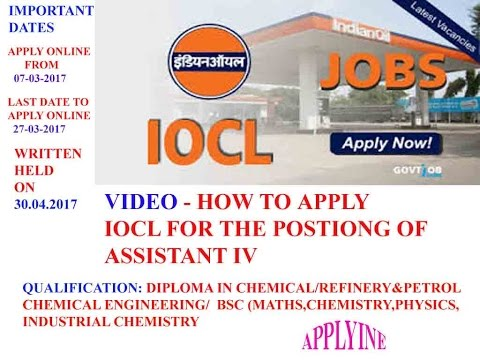 HOW TO APPLY FOR INDIAN OIL CORPORATION LTD ASSISTANT IV