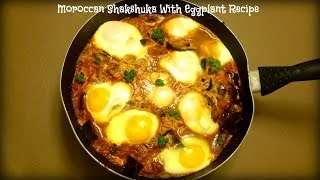 Algerian And Tunisia Shakshuka With Eggplant Recipe | By Victoria Paikin