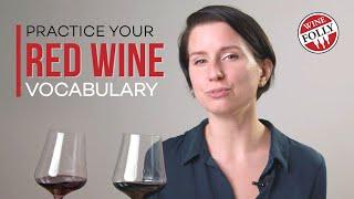 Red Wine Vocabulary   Wine Folly