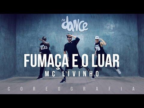 Fumaça e o Luar - Mc Livinho - Coreografia    FitDance TV