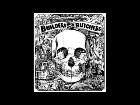 The Builders And the Butchers - In the Branches