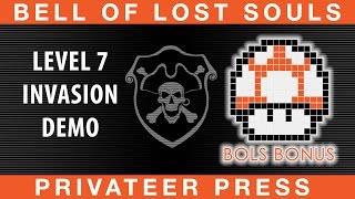 BoLS Level 7 Invasion Demo | Privateer Press