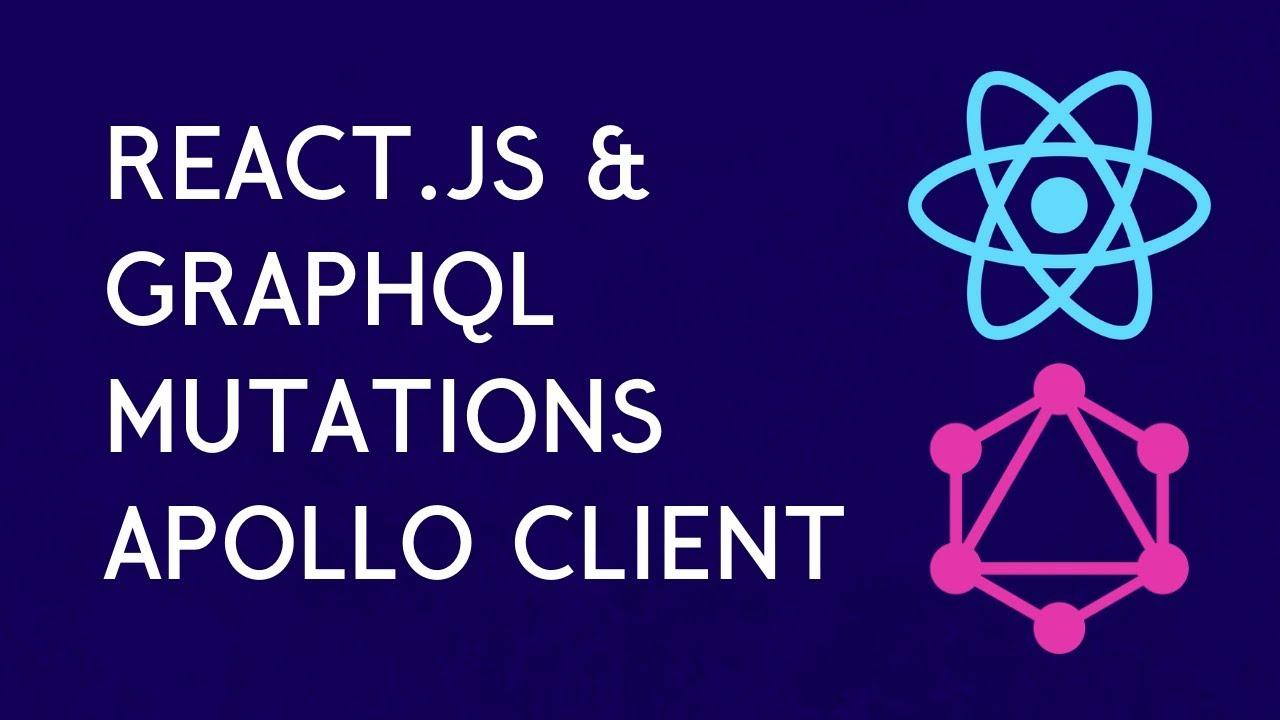 React Mutations with Apollo Client & GraphQL API