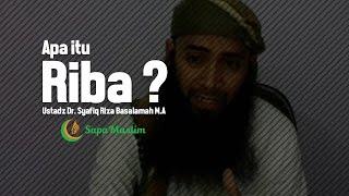 Apa Itu Riba? | Ustadz Dr. Syafiq Riza Basalamah M.A |  SAPAMUSLIM