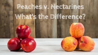 What is the Difference between Peaches and Nectarines | Produce Made Simple