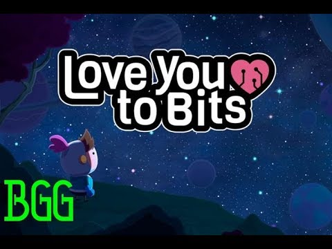 Love you to bits part 8: BGG Gets Real