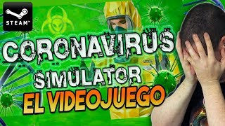 """CORONAVIRUS SIMULATOR: El videojuego """"OFICIAL"""" de la pandemia Mundial ¿DEBE STEAM PARAR ESTO?"""