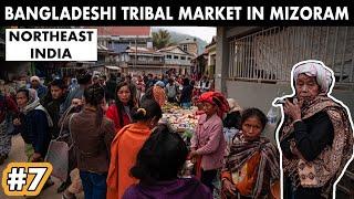 BANGLADESHI TRIBAL MARKET IN MIZORAM - Northeast India