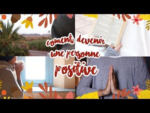 Comment devenir une personne positive ?