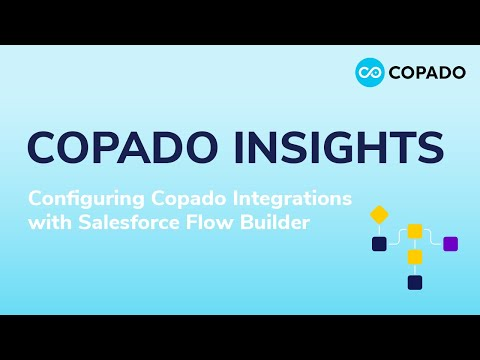 Copado Insights: Configuring Copado Integrations with Salesforce Flow Builder.