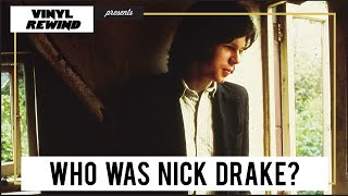 Who Was Nick Drake - A Biography on the Singer   Vinyl Rewind Special