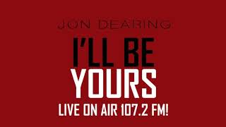 Jon Dearing - I'll Be Yours (Live On Air 107.2)
