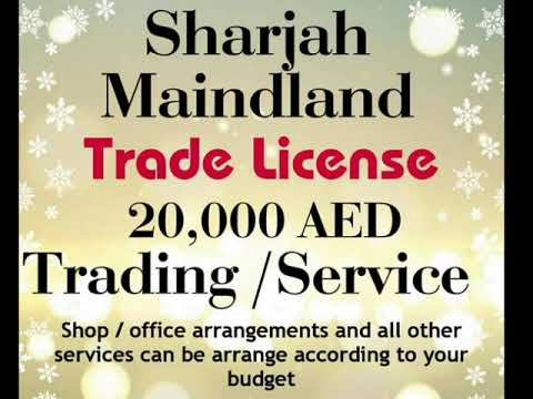Sharjah UAE Trading / Service License Business Registration Start Your Shop/ Office