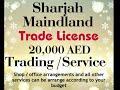 Sharjah UAE Trading / Service License Business Registration Start Your Shop/ Office