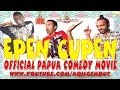 Epen Cupen : Papua Comedy Movie