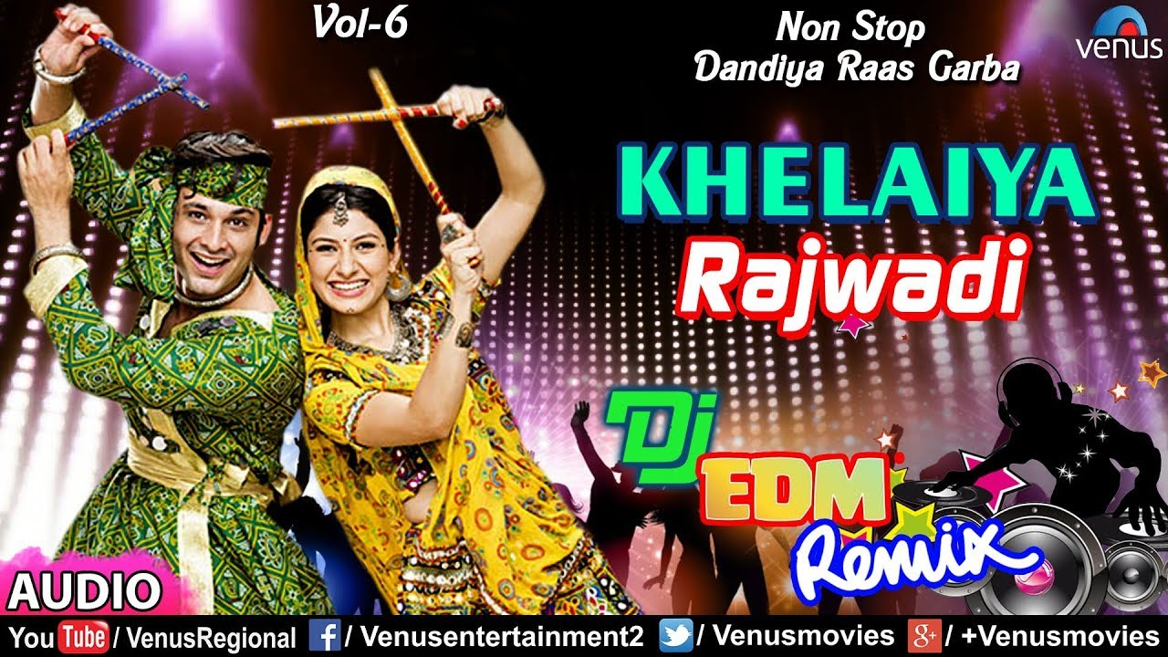 Rajwadi   Khelaiya Vol-6   ખેલૈયા   New Dj Remix   Non Stop Gujarati Dandiya Raas Garba 2018 #1