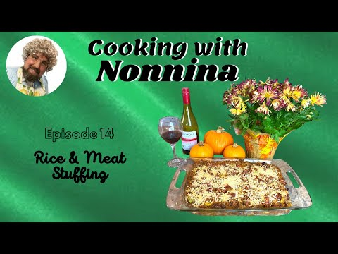 Cooking with Nonnina: Rice & Meat Stuffing