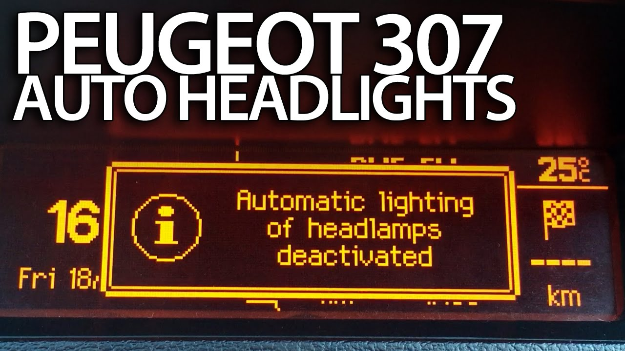 how to activate auto headlights in peugeot 307 drl automatic lights youtube [ 1280 x 720 Pixel ]