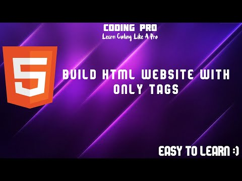 HTML Tutorial: Build Html Website With Only Tags. | Web Development Tutorials #9