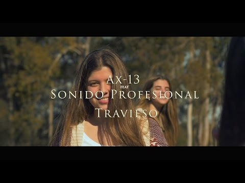 Sonido Profesional ft AX-13  - Travieso - (Video Oficial)