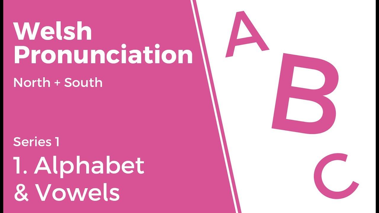 1 Alphabet Vowels Welsh Pronunciation Series 1 Youtube