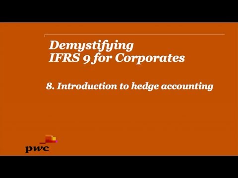 PwC's Demystifying IFRS9 for Corporates 8. Introduction to hedge accounting