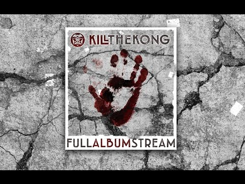 Kill the Kong  - (Full Album Stream)