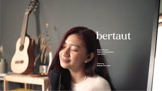 Download Bertaut - Nadin Amizah (Cover by Belinda Permata)