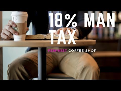 """Feminist Coffee Shop Charges 18% """"MAN TAX"""" for Gender Pay Gap"""