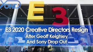 E3 2020 Creative Directors Resign After Geoff Keighley And Sony Drop Out