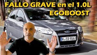 EL FALLO GRAVE del 1.0 y 1.6 ECOBOOST que te PUEDE ARRUINAR (+7000€ de reparación)