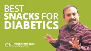 BEST SNACKS FOR DIABETICS | DR.S.T.VENKATESWARAN | HEALTH BASKET HEALTH TIPS