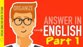 """Download Video """"How to organize your thoughts and answer any question in English"""" Part 1 MP3 3GP MP4"""