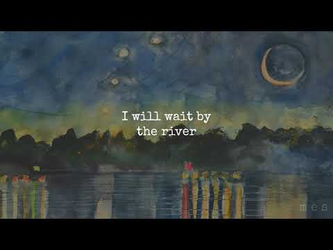 Wait by the River | Lord Huron | Lyrics ☾☀