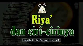 Riya' dan ciri-cirinya (UST. ABDUL SOMAD)  #UAS #SAHABATUAS