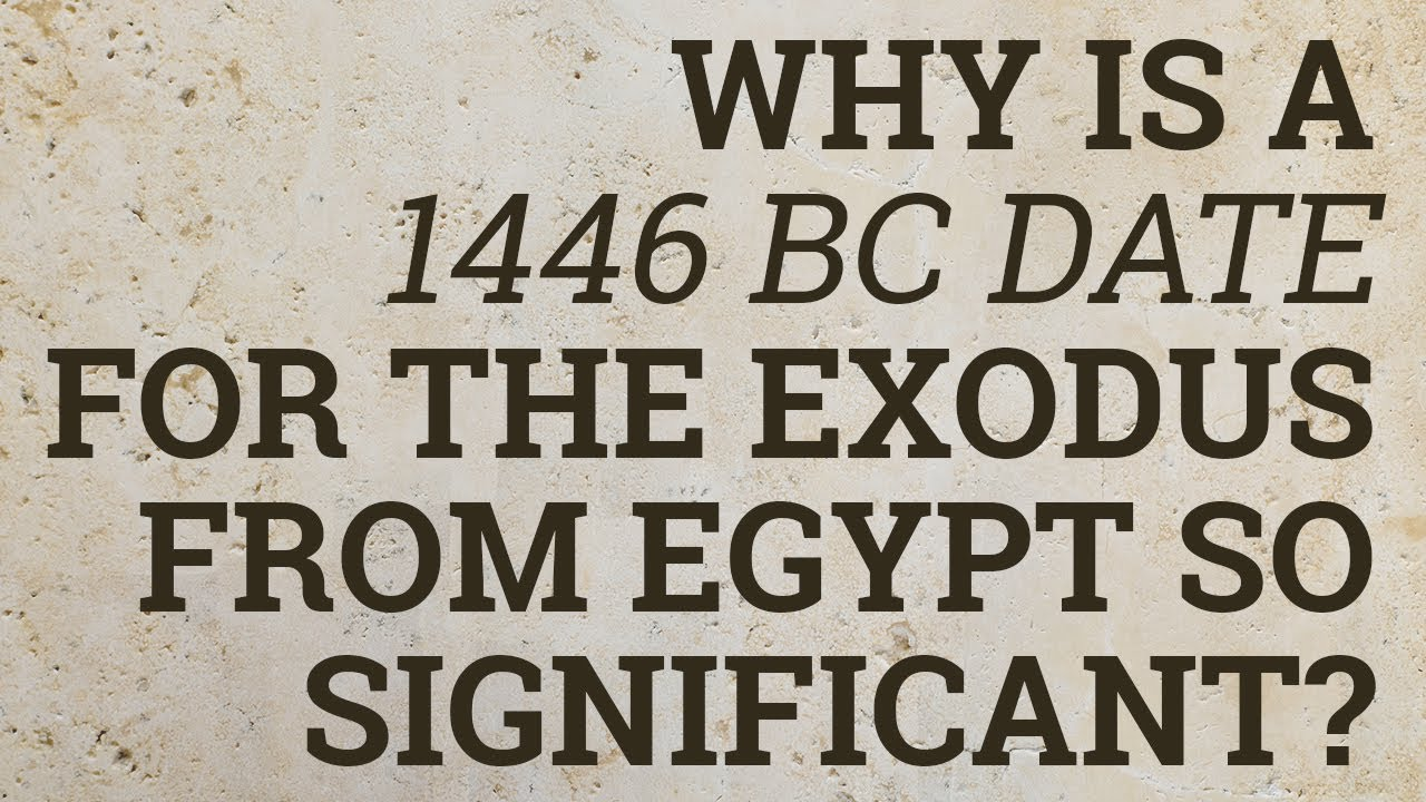 Dating Of The Exodus From Egypt
