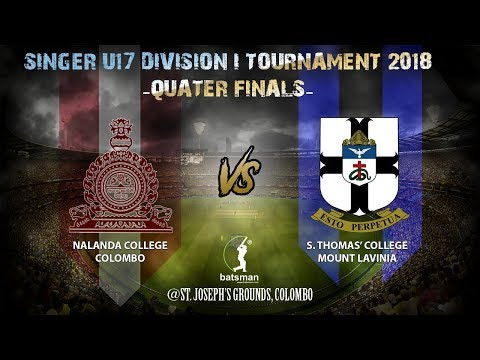 SINGER U-17 Division 1 Tournament 2018 - Quarter-Finals [Nalanda vs S. Thomas]
