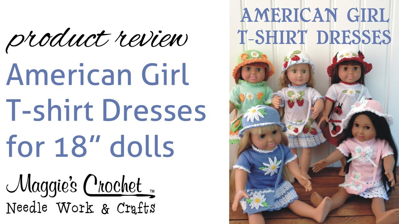 American Girl Doll T-shirt Dresses, Hat, and Purse Crochet Pattern ...