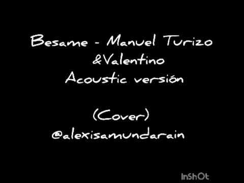 Bésame - Valentino Ft MTZ Manuel Turizo  - COVER-