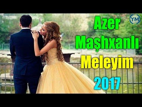 Azer Mashxanli - Meleyim 2017