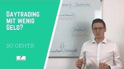 Daytrading mit kleinem Startkapital - wenig Geld | So gehts!