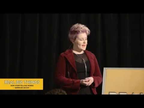 How storytelling works – presented by Merrilee McCoy at Real Big Things #15
